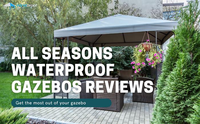 All Seasons Waterproof Gazebos Reviews