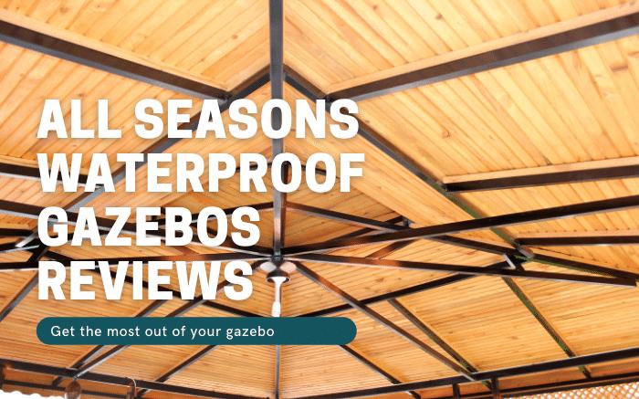 All Seasons Waterproof Gazebos