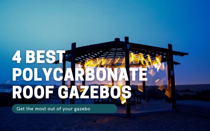 Best Polycarbonate Roof Gazebos