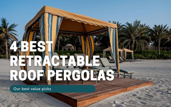 Best Retractable Roof Pergolas