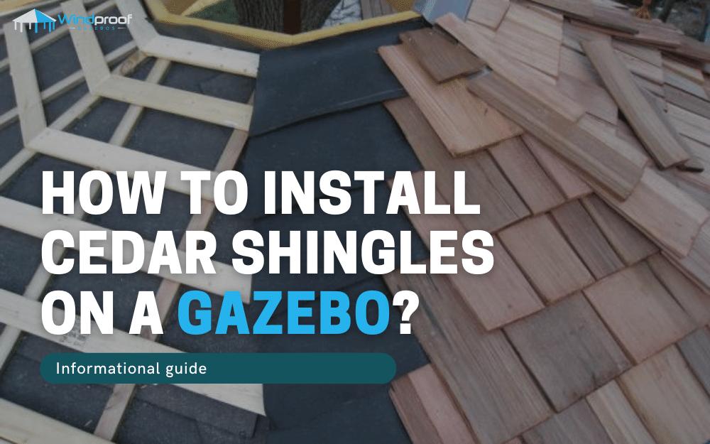 how to install cedar shingles on a gazebo