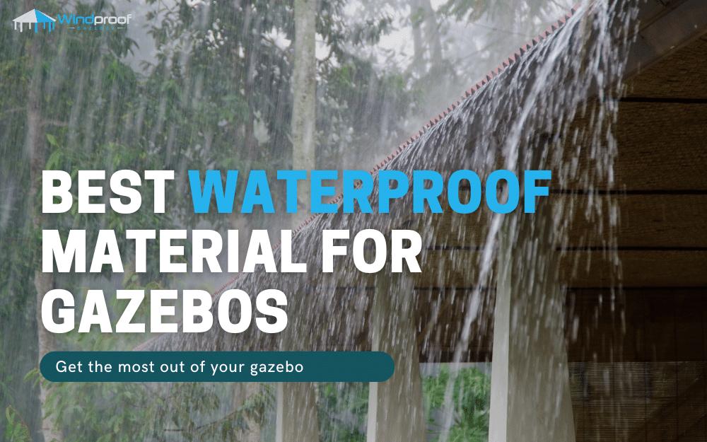 Waterproof Material for Gazebo
